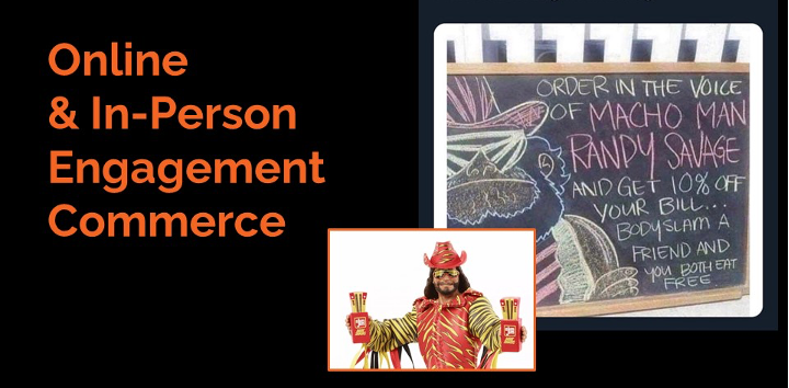 """Text saying """"Online and In-Person Engagement Commerce"""" with a photo of WWE wrestling icon Randy Savage"""