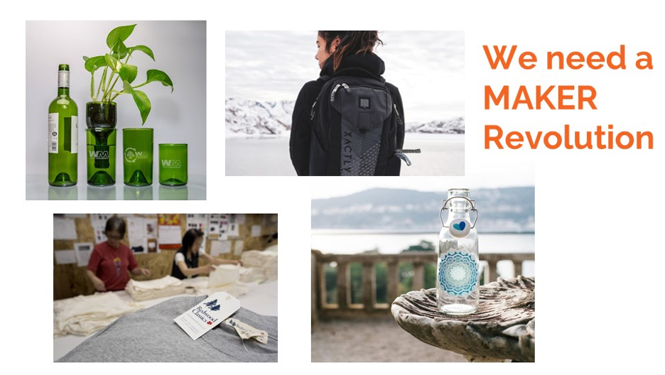 """Text saying """"We need a maker revolution"""" with photos of a milk bottle, backpack, t-shirt, and plant holders next to it."""