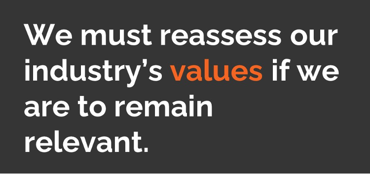 """Text saying """"we must reassess our industry's values if we are to remain relevant."""""""